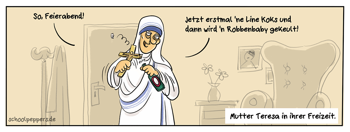 Wo Licht ist, da ist auch Schatten: Mutter Teresa.